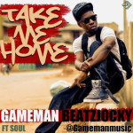 New Music : Take Me Home feat.SOUL ~ GameMan