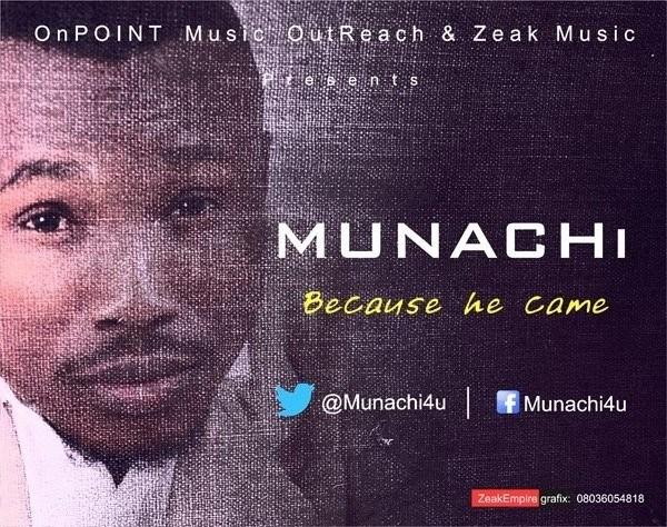 MUNACHi - Because He Came (@Munachi4u)