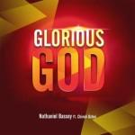 MUSIC: Nathaniel Bassey – 'Glorious God' ft. Chimdi Ochei (@Nathanielblow)