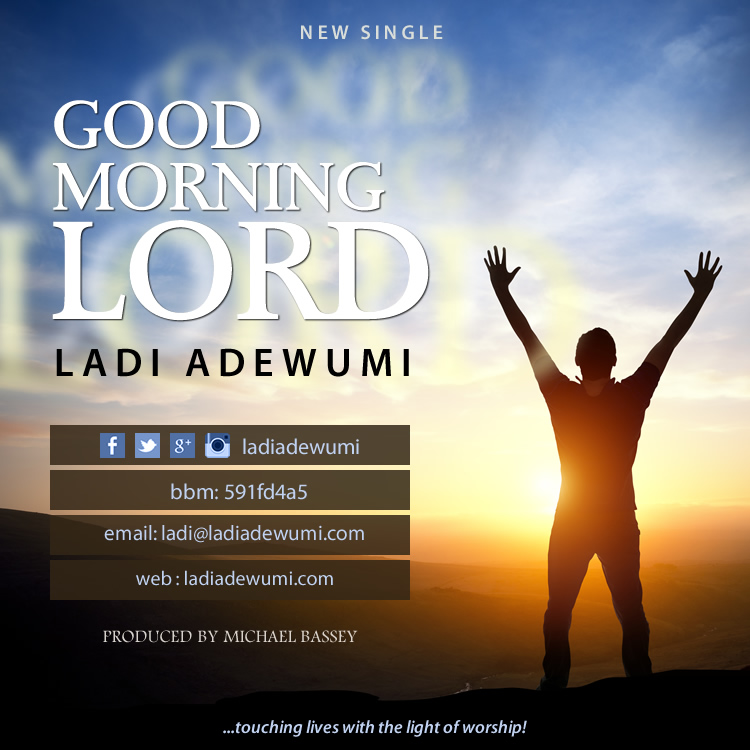 MusiC :: Ládi Adewumi - Good Morning Lord (FREE Download