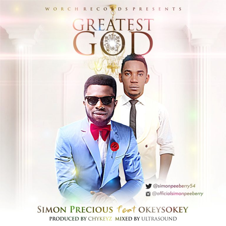 Gospel Song: Download Greatest God By Simon Peter Ft OkeySokay + Lyrics