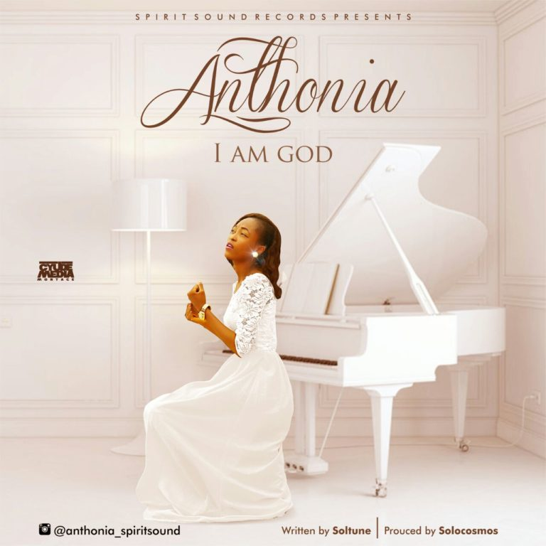 Gospel Song: Download Anthonia – I Am God | @anthonia_spiritsound