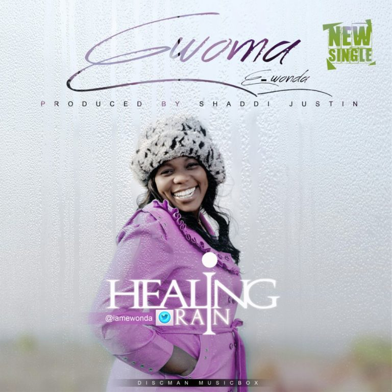 Gospel Song: Download Healing Rain By Ewoma | @iamewonda