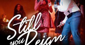 Still You Reign - Sonnie badu