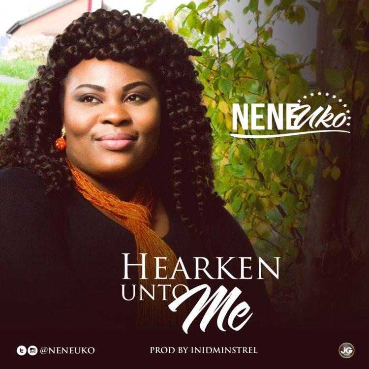 Hearken Unto Me - Nene Uko